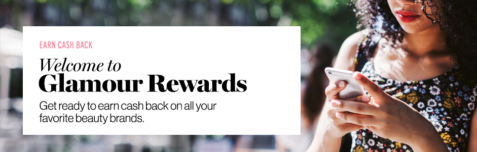 Welcome To Glamour Rewards Get Ready Earn Cash Back On
